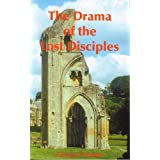 The Drama of the Lost Disciples ~ George F. Jowett