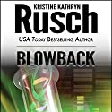 Blowback: Anniversary Day Saga, Book 2 (Retrieval Artist Universe) (       UNABRIDGED) by Kristine Kathryn Rusch Narrated by Jay Snyder