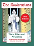 The Rosicrucians: Their Rites and Mys...
