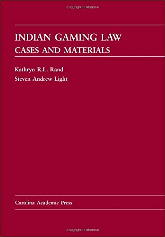 Indian Gaming Law: Cases and Materials (Carolina Academic Press Law Casebook)