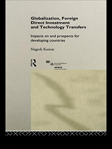 Globalization, Foreign Direct Investment and Technology Transfers: Impacts on and Prospects for Developing Countries (UN