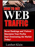 How to Get Web Traffic - Free and other ways -Boost Your Rankings and Increase Your Traffic with Targeted Visitors