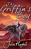 The Griffin's Boy (The Griffin Riders' Chronicles Book 1)