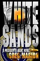 White Sands (A President's Agent Novel)