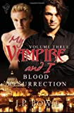 img - for My Vampire and I Vol 3: Blood Resurrection book / textbook / text book