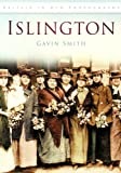 Gavin Smith Islington in Old Photographs (Britain in Old Photographs)