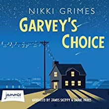 Garvey's Choice Audiobook by Nikki Grimes Narrated by James Shippy