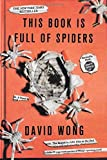 img - for This Book Is Full of Spiders: Seriously, Dude, Don't Touch It (John Dies at the End) by Wong, David (2013) Paperback book / textbook / text book