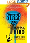 Streb: How to Become an Extreme Actio...