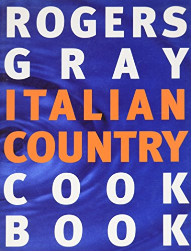 Rogers Gray Italian Country Cook Book by Ruth Rogers, Rose Gray
