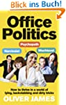 Office Politics: How to Thrive in a W...