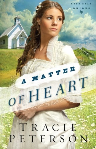 A Matter Of Heart (Lone Star Brides) (Volume 3) front-267978