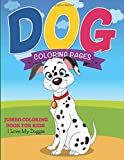 Dog Coloring Pages: Jumbo Coloring Book For Kids - I Love My Doggie