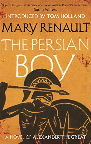 Mary Renault - The Persian Boy: A Novel of Alexander the Great: A Virago Modern Classic (VMC)