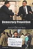 Democracy Prevention: The Politics of the U.S.-Egyptian Alliance