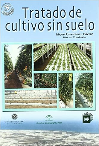 Tratado De Cultivo Sin Suelo/ Cultivation Treatment without Soil (Spanish Edition) written by Miguel Urrestarazu