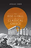 img - for The Rise and Fall of Classical Greece (The Princeton History of the Ancient World) book / textbook / text book