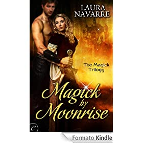 Magick by Moonrise (The Magick Trilogy) - Laura Navarre
