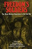 Freedom's Soldiers: The Black Military Experience in the Civil War (0521634490) by Berlin, Ira
