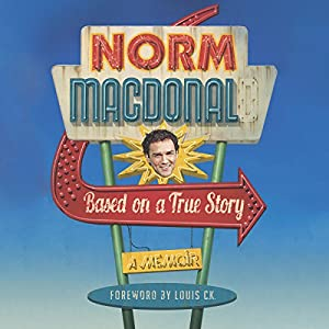Based on a True Story: A Memoir Audiobook by Norm Macdonald Narrated by Norm Macdonald