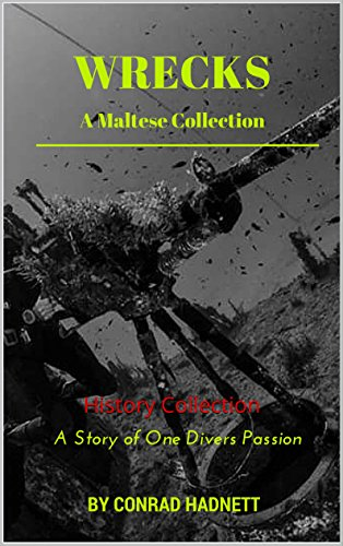 ebook: Wrecks - A Maltese Collection: History Collection (B01ALPKYZO)