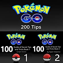 Pokemon Go: Ultimate Guide of 200 Secret Tips and Tricks: Books 1 and 2 Audiobook by Tagashi Takashima Narrated by Lee Ahonen