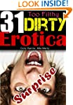 EROTICA: Too Filthy - 31 Dirty Erotic...
