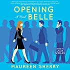 Opening Belle: A Novel Audiobook by Maureen Sherry Narrated by Julia Whelan