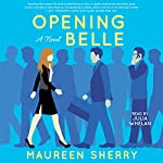 Opening Belle: A Novel | Maureen Sherry