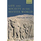 Life and Society in the Hittite Worldby Trevor Bryce