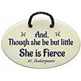 Though She Be But Little She Is Fierce - Shakespeare. Perfect baby gift. Ceramic wall plaques and art signs handmade exclusively by Mountain Meadows Pottery in the USA.