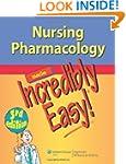 Nursing Pharmacology Made Incredibly...