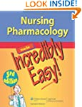 Nursing Pharmacology Made Incredibly...
