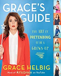 Grace's Guide: The Art of Pretending to Be a Grown-up (English and English Edition)