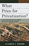 img - for What Price for Privatization?: Cultural Encounter with Development Policy on the Zambian Copperbelt book / textbook / text book
