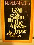 Revelation: God and Satan in the Apocalypse