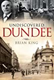 Brian King Undiscovered Dundee