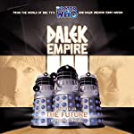 Dalek Empire 3.6 The Future | Nicholas Briggs