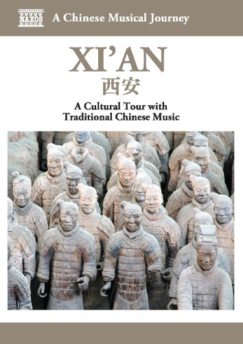 A Chinese Musical Journey - Xi'An: A Cultural Tour With Traditional Chinese Music