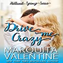 Drive Me Crazy: Holland Springs, Book 1 (       UNABRIDGED) by Marquita Valentine Narrated by Nicky Phillips