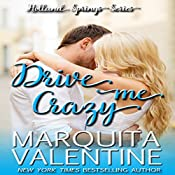 Drive Me Crazy: Holland Springs, Book 1 | [Marquita Valentine]