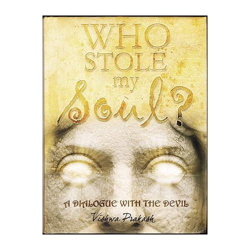 Who Stole My Soul?: A Dialogue with the Devil, Prakash, Vishwa