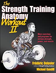 Strength Training Anatomy Workout II, The (The Strength Training Anatomy Workout)