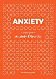 Anxiety: A concise guide to Anxiety Disorder: How to control and overcome anxiety disorder! (Coping with Anxiety, Dealing with Anxiety Disorder)