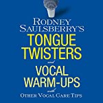 Rodney Saulsberry's Tongue Twisters and Vocal Warm-Ups: With Other Vocal-Care Tips | Rodney Saulsberry