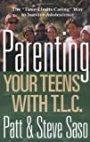 img - for Parenting Your Teens with TLC by Steve Saso Patt Saso (February 01,2006) book / textbook / text book