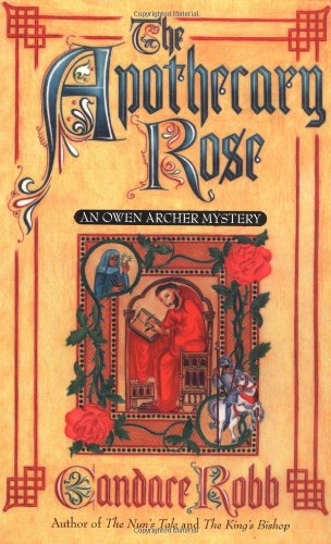 The Apothecary Rose: An Owen Archer Mystery (Owen Archer Mysteries)
