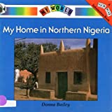 My home in northern Nigeria (My world)