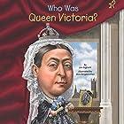 Who Was Queen Victoria? Hörbuch von Jim Gigliotti Gesprochen von: Jayne Entwistle
