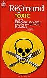 echange, troc William Reymond - Toxic : Obésité, malbouffe, maladies... Enquête sur les vrais coupables